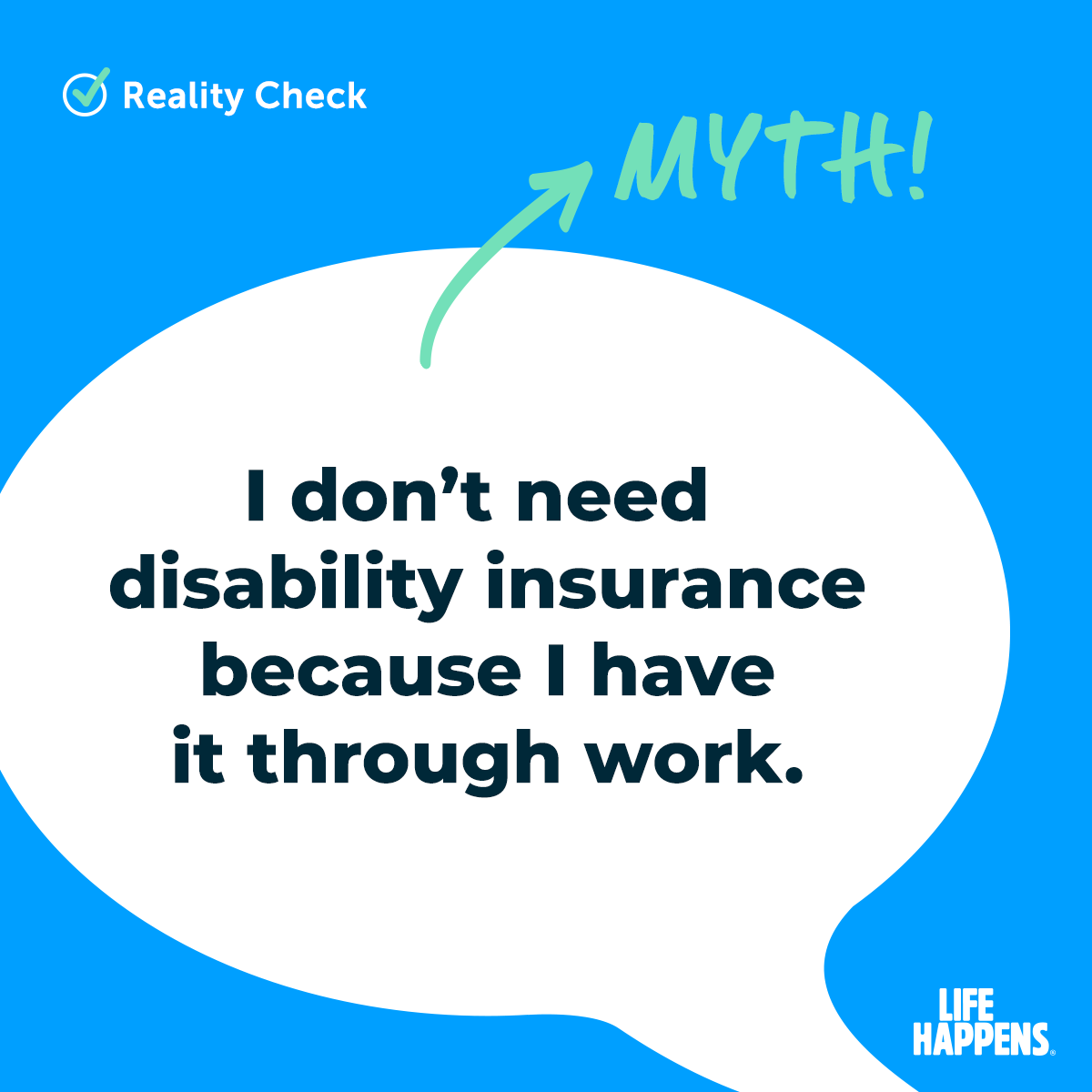 Myth! I don't need disability insurance because I have it through work.