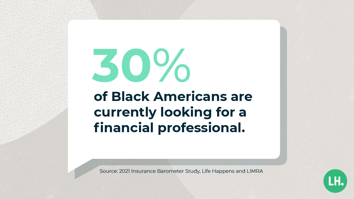 30% of Black Americans are currently looking for a financial professional.