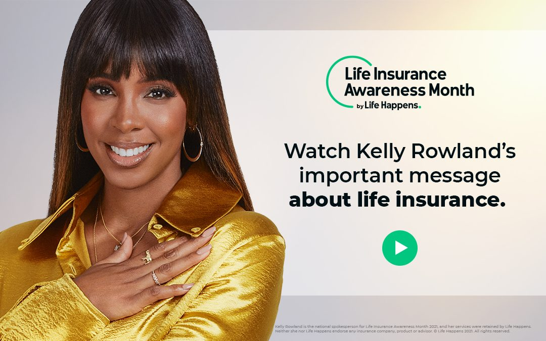 Kelly Rowland: 'With life insurance, I've got you.'